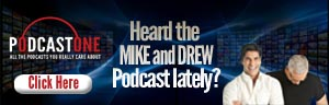 Heard the Mike and Drew Podcast Lately?