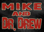 Mike & Dr. Drew Podcast #78  (08/12/2014)
